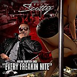 Scotty Every Freakin Nite - Single