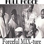 Full Force Forceful Mix-Ture