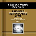 Chris Tomlin Premiere Performance Plus: I Lift My Hands