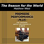 Matthew West Premiere Performance Plus: The Reason For The World