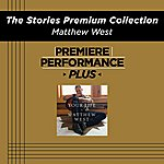 Matthew West Premiere Performance Plus: The Stories Premium Collection