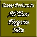 Benny Goodman & His Orchestra Benny Goodman's All Time Biggests Hits