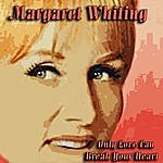 Margaret Whiting Only Love Can Break A Heart