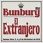 Bunbury El Extranjero (En Directo Desde El Gran Rex)