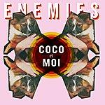 The Enemies Coco Et Moi