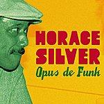 Horace Silver Opus De Funk
