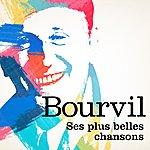 Bourvil Bourvil : Ses Plus Belles Chansons