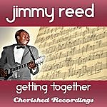 Jimmy Reed Getting Together