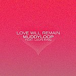 Muddyloop Love Will Remain