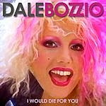 Dale Bozzio I Would Die For You (Single)