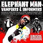 Elephant Man Vampires & Informers