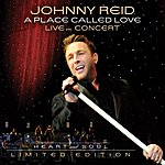 Johnny Reid A Place Called Love Tour - Live In Concert (Heart And Soul)