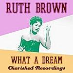 Ruth Brown What A Dream