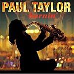 Paul Taylor Burnin'