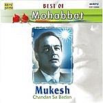 Mukesh Best Of Mohabbat-Mukesh-Chandan Sa Badan