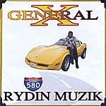 General X Rydin Muzik