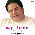 Anup Jalota My Love (Mera Pyar)