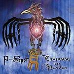 P-Spot Chairway To Heaven