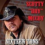 Scotty 'Boy' McCoy Sixteen Tons
