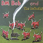 DM Bob & The Deficits They Called Us Country
