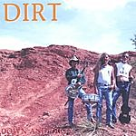 Dirt Down And Dirty