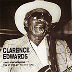 Clarence Edwards I Looked Down That Railroad