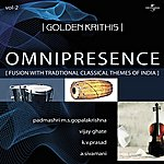 Padmashri M.S. Gopalakrishna Golden Krithis Vol.2 - Omnipresence (Fusion With Traditional Classical Themes Of India)