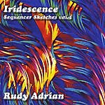 Rudy Adrian Iridescence