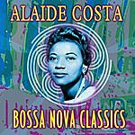 Alaide Costa Bossa Nova Classics