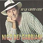 Nico Dei Gabbiani Io Le Canto Cosi'