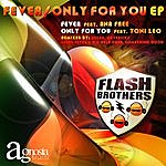 Flash Brothers Fever/Only For You Ep