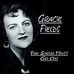 Gracie Fields The Show Goes On
