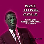 Nat King Cole Early & Wonderfull Songs (The Red Collection, Vol. 1)