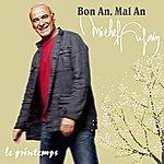 Michel Fugain Bon An, Mal An : Le Printemps