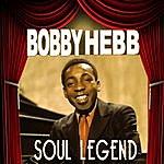 Bobby Hebb Soul Legend