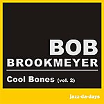 Bob Brookmeyer Cool Bones, Vol. 2 (Remastered)