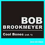Bob Brookmeyer Cool Bones, Vol. 1 (Remastered)