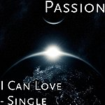 Passion I Can Love - Single
