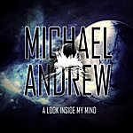 Michael Andrew A Look Inside My Mind - Single