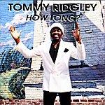 Tommy Ridgley How Long?
