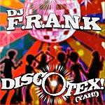 DJ F.R.A.N.K Discotex ! (Yah !)