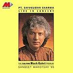 Pandit Shiv Kumar Sharma Live In Concert - Pandit Shivkumar Sharma