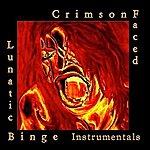 CrimsonFaced Lunatic Binge (Instrumental)