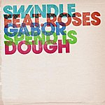 Swindle Spend Is Dough (Feat. Roses Gabor) - Ep