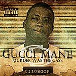 Gucci Mane Murder Was The Case
