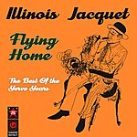 Illinois Jacquet Flying Home - The Best Of The Verve Years