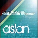 Aslan Live At Gloryfall 2010: Collision Course