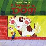 Jamie Broza I Want A Dog!