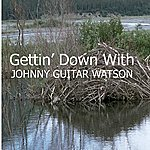 Johnny 'Guitar' Watson Getting' Down With