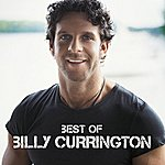 Billy Currington Best Of